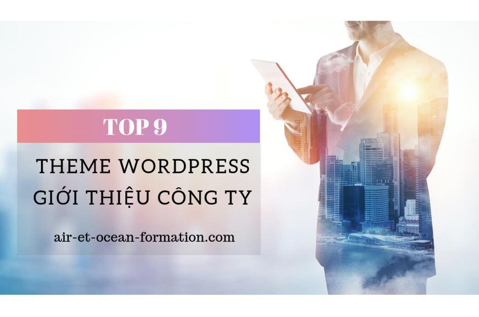 Top 9 theme wordpress giới thiệu công ty – doanh nghiệp nổi bật
